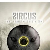 ZIRCUS: Away From The Safety Zone  (ZARŠ, 2012)