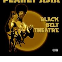 PLANET ASIA: Black Belt Theatre (Green Streets Ent., 2012)